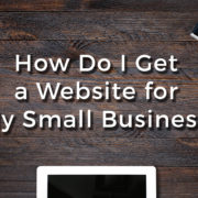 How Do I Get a Website for My Small Business